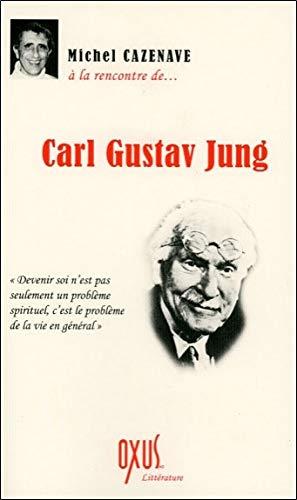 A la rencontre de. Carl Gustav Jung