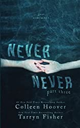 Never Never: Part Three of Three (Volume 3) by Colleen Hoover (2016-01-16)