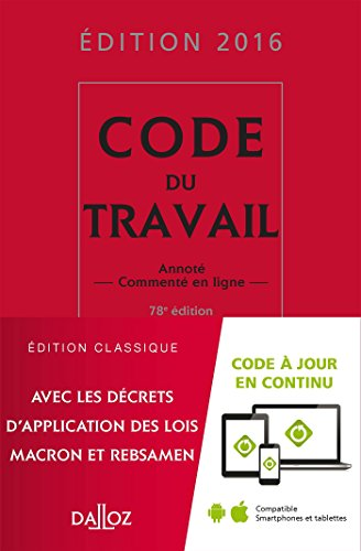 Code du travail 2016 - 78e éd.: Annoté et commenté en ligne