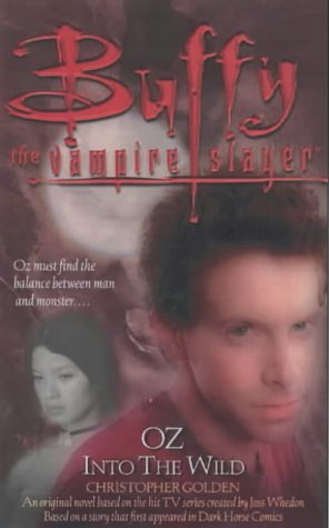 Buffy: Oz: Into The Wild: Buffy The Vampire Slayer by Christopher Golden (2002-06-05)