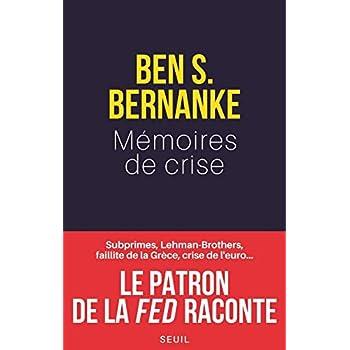 Mémoires de crise. Subprimes, Lehman Brothers, AIG, faillite de la Grèce, crise de l'euro¿ Le patron