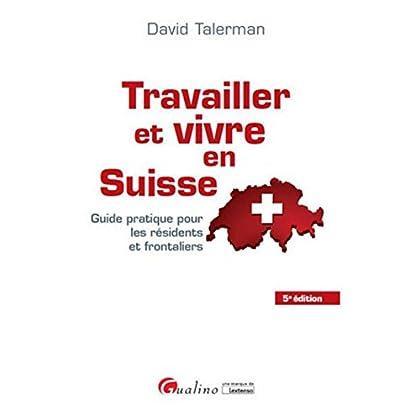 Travailler et vivre en Suisse, 5ème Ed.