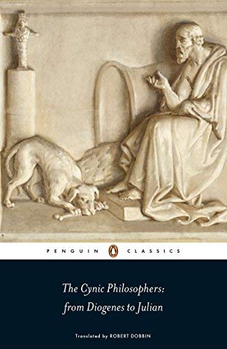 The Cynic Philosophers: from Diogenes to Julian (Penguin Classics) by Diogenes of Sinope (6-Dec-2012) Paperback