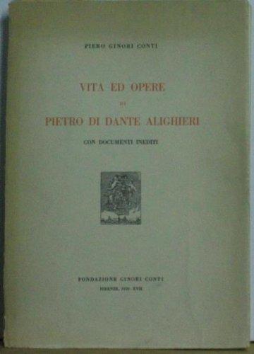 Vita ed opere di Pietro di Dante Alighieri Ginori Italian