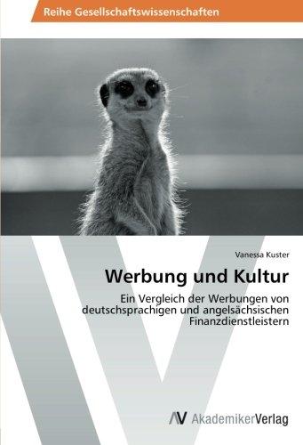 Werbung und Kultur: Ein Vergleich der Werbungen von deutschsprachigen und angelsächsischen Finanzdienstleistern