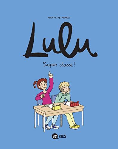 Lulu, Tome 07: Super classe !