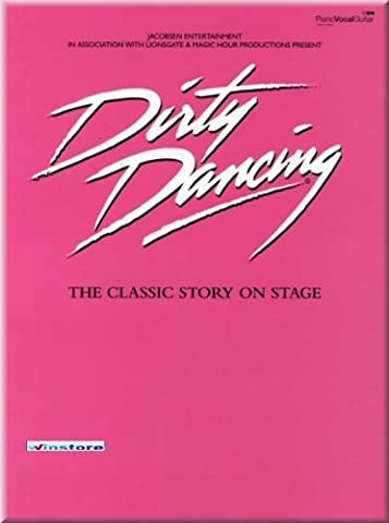 Dirty Dancing - The Classic Story On Stage - Noten Songbook [Musiknoten]