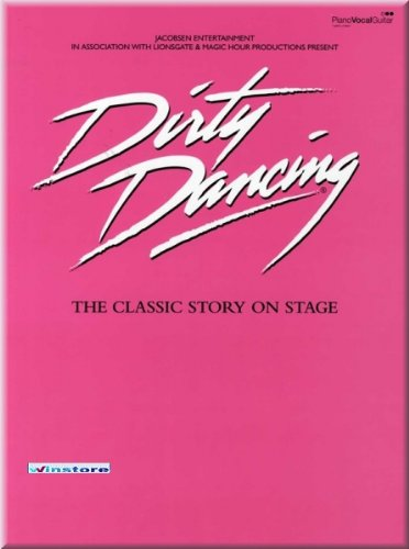 dirty-dancing-the-classic-story-on-stage-noten-songbook-musiknoten