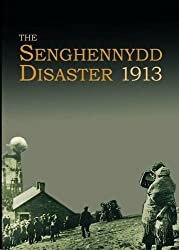 Remember Senghennydd - The Colliery Disaster of 1913