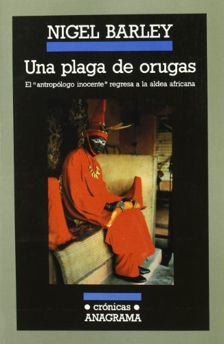 Una plaga de orugas (Crónicas) por Nigel Barley