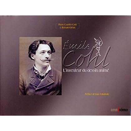 Émile Cohl : L'inventeur du dessin animé. Avec 2 dvd-rom