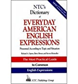 [ [ [ NTC's Dictionary of Everyday American English Expressions[ NTC'S DICTIONARY OF EVERYDAY AMERICAN ENGLISH EXPRESSIONS ] By Spears, Richard A. ( Author )Jan-11-1995 Paperback