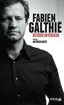 Retour intérieur, Galthié par [GALTHIE, Fabien, LARTOT, Matthieu]