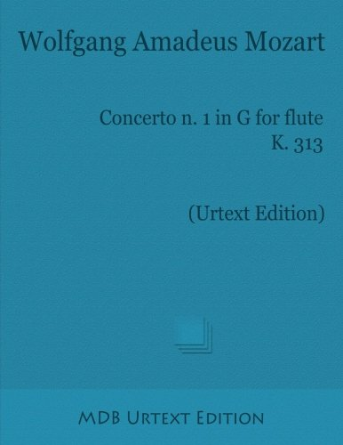 Concerto N. 1 in G for Flute K. 313: Urtext Edition