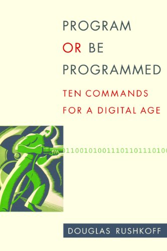 Program or Be Programmed (English Edition) por Douglas Rushkoff
