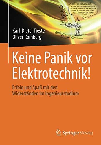 Keine Panik vor Elektrotechnik!: Erfolg und Spaß mit den Widerständen im Ingenieurstudium