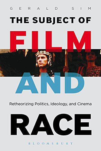 the-subject-of-film-and-race-retheorizing-politics-ideology-and-cinema