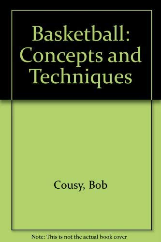 Basketball: Concepts and Techniques -