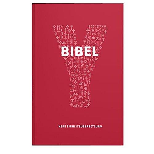 Bibel. Jugendbibel der Katholischen Kirche. Mit einem Vorwort von Papst Franziskus