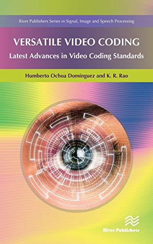 Versatile Video Coding: Latest Advances in Video Coding Standards (River Publishers Series in Signal, Image and Speech Processing) Hd-standard Serie