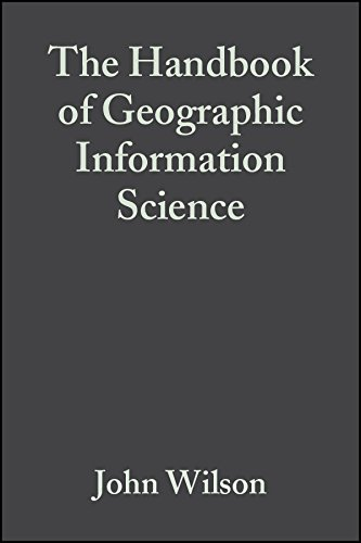 Handbook of Geographic Information Science (Blackwell Companions to Geography)