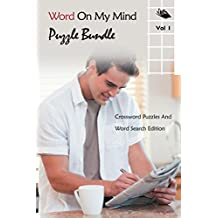Word On My Mind Puzzle Bundle Vol 1: Crossword Puzzles And Word Search Edition