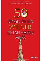 50 Dinge, die ein Wiener getan haben muss Taschenbuch
