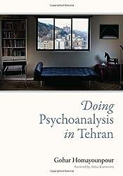 [ Doing Psychoanalysis In Tehran ] By Homayounpour, Gohar ( Author ) Oct-2012 [ Hardback ] Doing Psychoanalysis in Tehran
