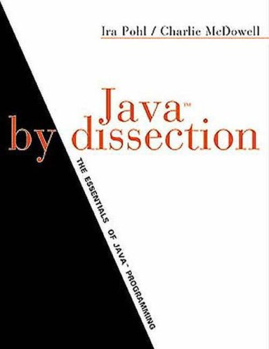 Java by Dissection: The Essentials of Java Programming: International Edition