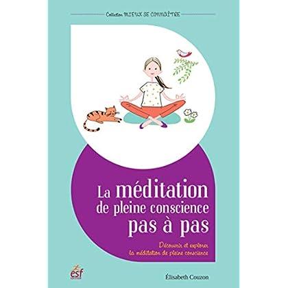 La méditation de pleine conscience pas à pas : Avec un CD offert (1CD audio)