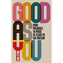 Good As You: From Prejudice to Pride – 30 Years of Gay Britain