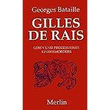 Gilles de Rais: Leben und Prozess eines Kindermörders