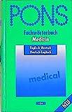PONS Fachwörterbuch Medizin Englisch: Englisch-Deutsch/Deutsch-Englisch