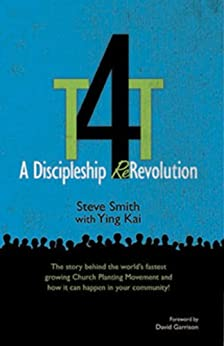 T4T: A Discipleship Re-Revolution by [Smith, Steve, Kai, with Ying]