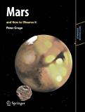 Mars and How to Observe It: 0 (Astronomers' Observing Guides)