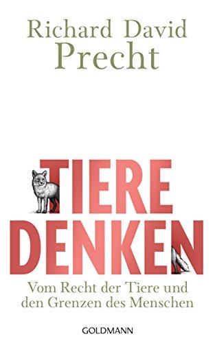 Tiere denken: Vom Recht der Tiere und den Grenzen des Menschen (German Edition)