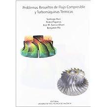 Problemas Resueltos De Flujo Compresible Y Turbomáquinas Térmicas (2ª Edición)