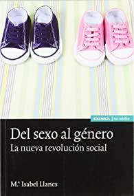 Del género al sexo: la nueva revolución social par M.I. Llanes