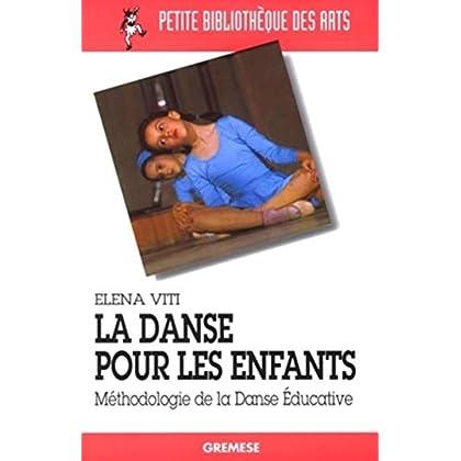 La danse pour les enfants: Méthodologie de la danse éducative