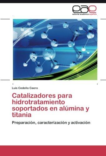 Catalizadores para hidrotratamiento soportados en alúmina y titania