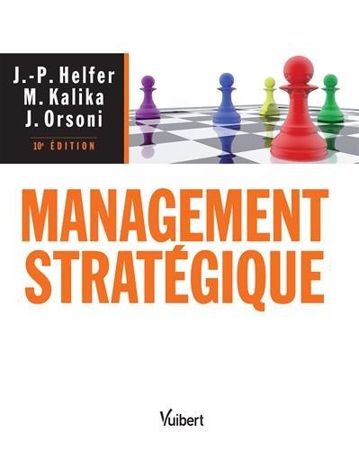 Management stratégique - 10e édition par Jean-Pierre Helfer