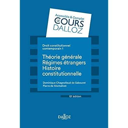 Droit constitutionnel contemporain 1. Théorie générale - Les régimes étrangers - Histoire - 10e éd.
