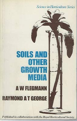 SOILS AND OTHER GROWTH MEDIA (SCIENCE IN HORTICULTURE SERIES)