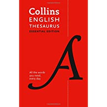 Collins English Thesaurus Essential edition: 300,000 synonyms and antonyms for everyday use (Collins Dictionaries)