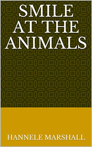 Smile At The Animals (Finnish Edition) por Hannele Marshall