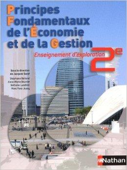 Principes Fondamentaux de l'Economie et de la Gestion : Enseignement d'exploration 2e de Jacques Saraf (Sous la direction de) ( 8 juin 2010 )