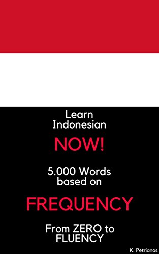 Learn Indonesian NOW!: 5.000 Most Frequent Words (English Edition)
