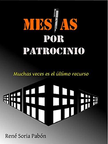 Mesías por patrocinio por René Soria Pabón
