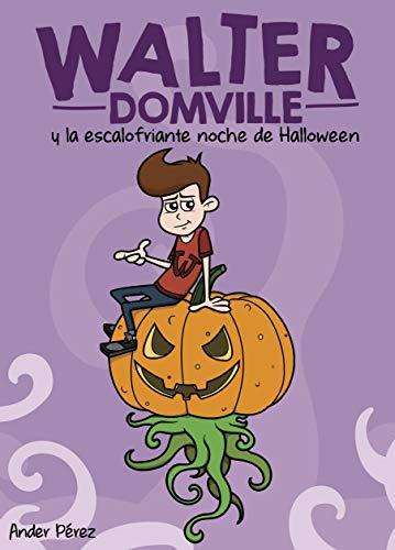 Walter Domville y la escalofriante noche de Halloween (Spanish Edition)