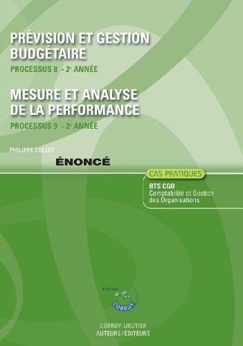 Prévision et gestion budgétaire - Mesure et analyse de la performance - Énoncé. Processus 8 et 9 - 2ème année du BTS CGO. Cas pratiques.